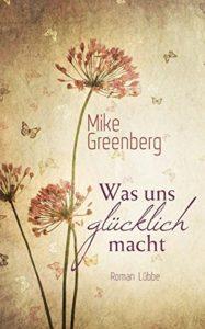 Alles was uns glücklich macht - Mike Greenberg
