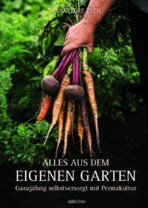 Alles aus dem eigenen Garten - Hannelore Zech