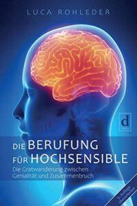 Die Berufung für Hochsensible - Luca Rohleder