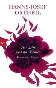 Der Stift und das Papier - Hanns Ortheil