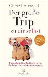 Der große Trip zu dir selbst - Cheryl Strayed