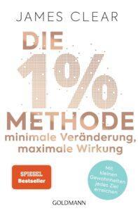 Die 1 Prozent Methode - James Clear