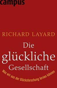 Die glückliche Gesellschaft - Richard Layard
