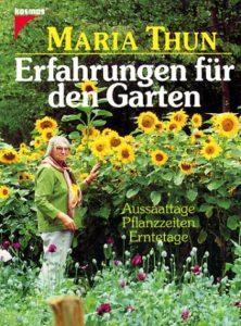 Erfahrungen für den Garten - Maria Thun