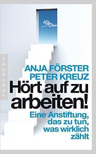 Hört auf zu arbeiten - Anja Förster und Peter Kreuz