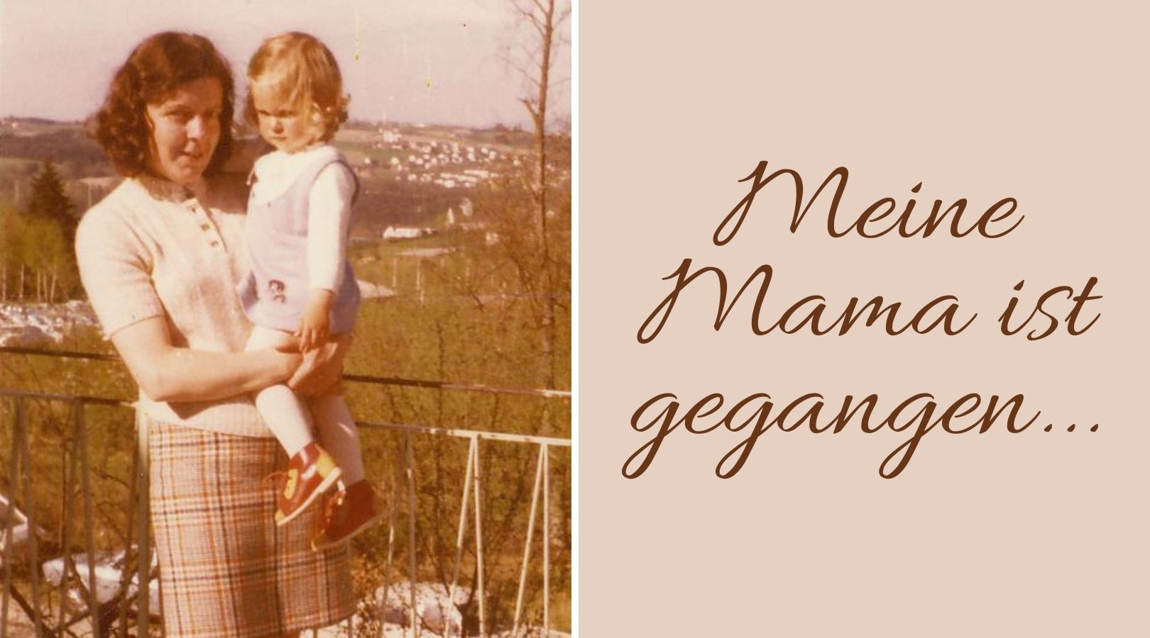 Meine Mama ist gegangen