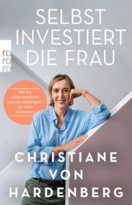 Selbst investiert die Frau - Christiane von Hardenberg