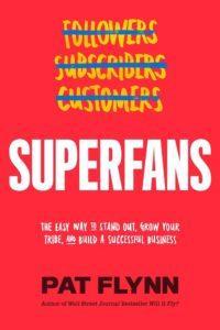 Superfans - Pat Flynn