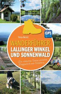 Wanderführer Lallinger Winkel und Sonnenwald - Sonja Berndl