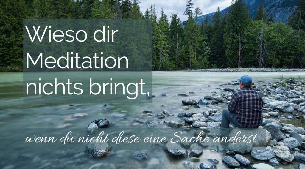 Wieso dir Meditation nichts bringt ohne Konzentration