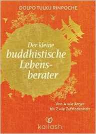 Der kleine buddhistische Lebensberater - Dolpo Tulku Rinpoche