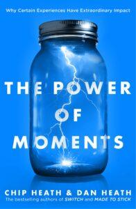 the Power of moments Chip Dan Heath